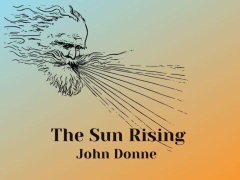 The Sun Rising or The Sunne Rising-John Donne